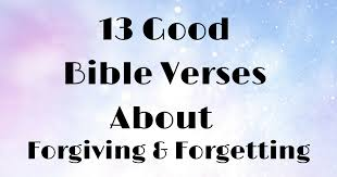 Forgiveness Bible Quotes Best 48 Good Bible Verses About Forgiving And Forgetting