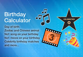 Date Of Birth Age Chart Birthday Calculator Day Of Birth Exact Age Music And