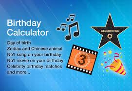 Birthday Calculator Day Of Birth Exact Age Music And