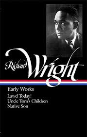 richard wright early works library of america richard wright early works