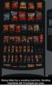 How Many People Are Killed By Vending Machines Simple Aritos LDEM Being Killed By A Vending Machine Vending Machines Kill