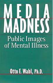 mental illness in popular media essays on the representation of  media madness public images of mental illness