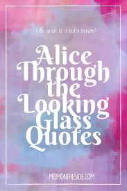 Alice Through The Looking Glass Quotes Mom On The Side