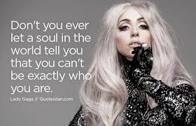 Lady Gaga Quotes About Being Yourself Best Of 24 Inspirational Quotes Of The Day 24 Pinterest Quotes