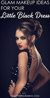 looking for the perfect makeup to make your little black dress pop it s all about