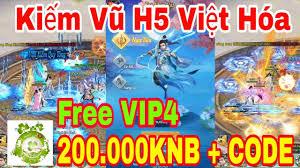 Game Kiếm Vũ H5 Việt Hóa | Android - IOS - PC | Free VIP4 - 200.000KNB +  CODE + Quà Tân Thủ Giá Trị
