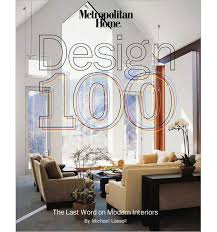 ... exclusively to modernism  published their special annual issue called  the Design 100, celebrating the best in residential design and architecture.