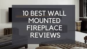 10 best wall mounted fireplace to