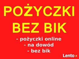 BEZ BIK Chwilówki/Kredyty na dowód Pożyczki przez internet