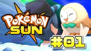 Pokemon Sun and Moon Playthrough ▻ Episode 1 ▻ I CHOOSE YOU! - YouTube