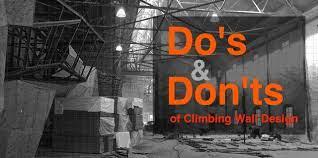 climbing wall do s and don ts