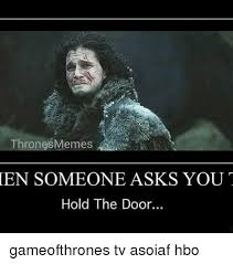 memes and the doors thron en someone asks you hold the door