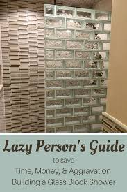 the lazy person s guide to save on building a glass block shower wall innovate building
