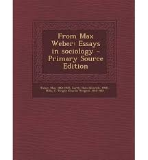 from max weber essays in sociology from max weber essays in full text of