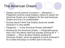steps to writing american dream essay great gatsby fitzgerald has a keen eye and in the great gatsby presents a harsh picture of the world he sees around him