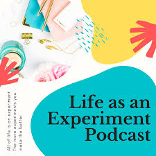 Life As An Experiment Podcast