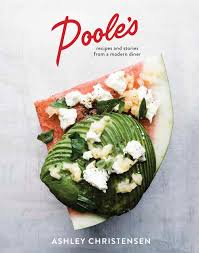 Poole's: Recipes and Stories from a Modern Diner [A Cookbook]: Christensen,  Ashley, Goalen, Kaitlyn: 9781607746874: Amazon.com: Books