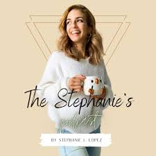 The Stephanie's Podcast