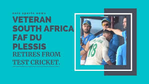 Other south africa racing news. Veteran South Africa Faf Du Plessis Retires From Test Cricket Youtube