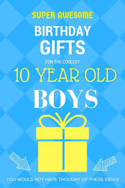 this list of super awesome gift ideas for ten year old boys is the best for