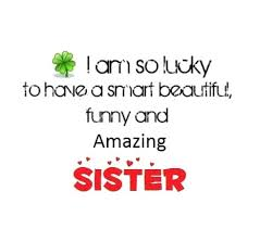 Love My Sister Quotes Awesome I Love My Sister Quotes Quotes