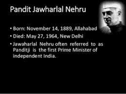 a presentation on the first prime minister of jawaharlal nehru jawaharlal nehru