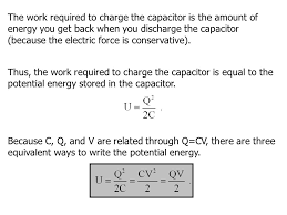 the work required to charge the capacitor is the amount of energy you get back when