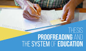 proofreading essay thesis proofreading and the system of education essay editor net