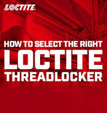Loctite Usage Chart Loctite Threadlockers Best Gap Filling Adhesives Henkel