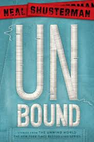 unbound stories from the unwind world read an excerpt of this book