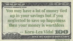 Happy Money Makes Happiness Money Quotes Dailymoney Quotes Daily