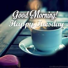 Good Morning Tuesday Quotes Best of 24 Good Morning Wishes On Tuesday