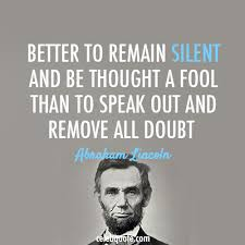 Abraham Lincoln Quotes On Life Magnificent Abraham Lincoln Quote About Silent Life Inspirational Fool Doubt