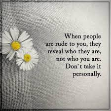 Positive Quotes About Life Stunning Inspirational Life Quotes Life Sayings When People Rude Don't Take