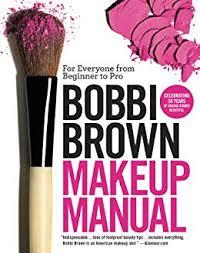 bobbi brown makeup manual for everyone from beginner to pro by brown bobbi