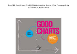 Good Charts By Scott Berinato Free Pdf Good Charts The Hbr Guide To Making Smarter More