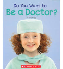do i want to be a doctor do you want to be a doctor by zoey flagg