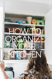 how to organize your kitchen cabinets and pantry