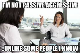 I'm not passive aggressive ..unlike some people I know - Misc ... via Relatably.com
