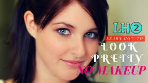how to look pretty without makeup naturally beautiful no makeup beauty tips 2017