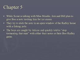 to kill a mockingbird chapters    summary  chapter   as the    chapter   while scout is talking   miss maudie  jem and dill plan to