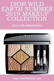 dior wild earth summer 2019 makeup collection contains the dior 5 couleurs wild earth eyeshadow palette diorskin mineral bronze wild earth