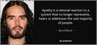 Apathy Quotes Gorgeous Russell Brand Quote Apathy Is A Rational Reaction To A System That