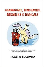 Amazon Com Obamacare Dinosaurs Rednecks And Radicals The