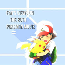 Fan's views on the 20th Pokemon movie