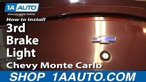 2006 Pontiac G6 3rd Brake Light How To Replace 3rd Brake Light 00 07 Chevy Monte Carlo
