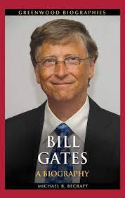 Bill Gates: A Biography (Greenwood Biographies) - Becraft, Michael -  Amazon.de: Bücher