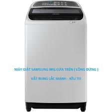 Cách Sửa Máy Giặt Samsung 9kg ( Cửa Trên ) Rung Lắc Mạnh Kêu To Khi Vắt -  SỬA MÁY LẠNH, MÁY GIẶT, TỦ LẠNH, TẠI NHÀ GIÁ RẺ 24/7