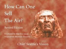 How Can One Sell the Air?: Chief Seattle's Vision by Eli Gifford ...