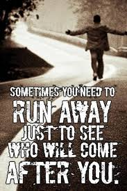 Running Away Quotes Awesome Running Away Quotes Sayings Running Away Picture Quotes